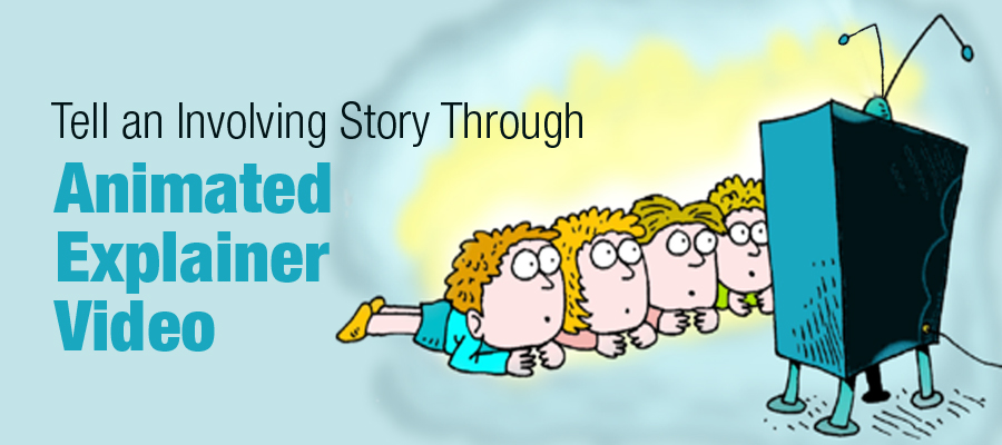 storytelling through animated explainer videos